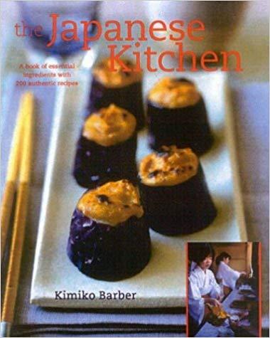 The Japanese Kitchen, de Kimiko Barber; ou comment accomoder les ingrédients Japonais
